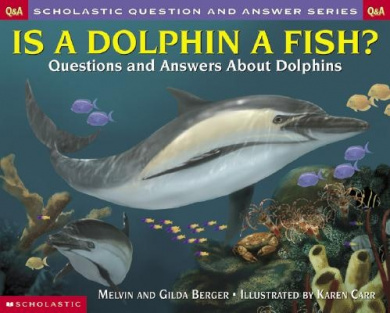Is a Dolphin a Fish?: Questions and Answers about Dolphins (Scholastic Question & Answer)