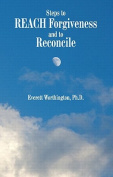 Steps to Reach Forgiveness and to Reconcile