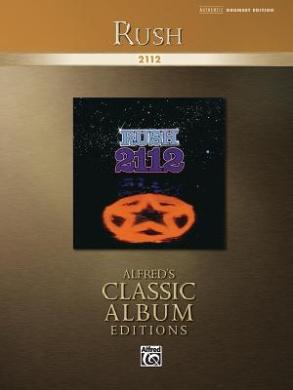 Rush -- 2112: Drum Transcriptions (Alfred's Classic Album Editions)