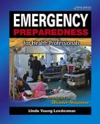 Emergency Preparedness for Health Professionals