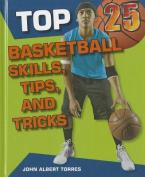 Top 25 Basketball Skills, Tips, and Tricks