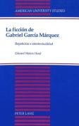 La Ficcion de Gabriel Garcia Marquez [Spanish]