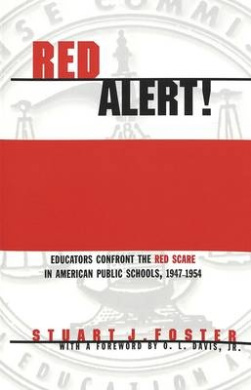 Red Alert!: Educators Confront the Red Scare in American Public Schools, 1947-1954 (Counterpoints)