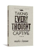 Taking Every Thought Captive (Men of Valor