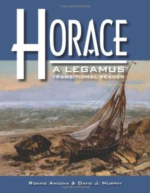 Horace: A Legamus Transitional Reader (Legamus Reader)