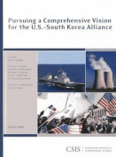 Pursuing a Comprehensive Vision for the U.S.-South Korea Alliance