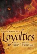 Bonds of Blood & Spirit  : Loyalties