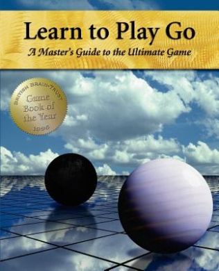 Learn to Play Go: A Master's Guide to the Ultimate Game (Volume I)