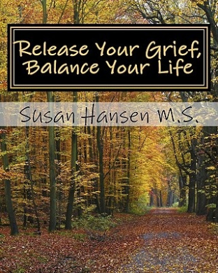 Release Your Grief, Balance Your Life