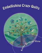 Embellishing Crazy Quilts