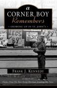 A Corner Boy Remembers