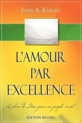 L'Amour Par Excellence, Edition Revisee [FRE]