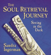 The Soul Retrieval Journey [Audio]