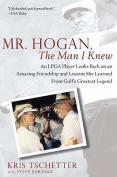 Mr. Hogan, the Man I Knew