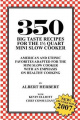 350 Big Taste Recipes for the 1.5 Quart Mini Slow Cooker