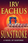 Sunstroke: A Novel of Suspense
