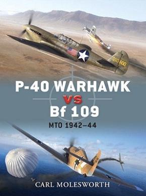 P-40 Warhawk Vs. Bf 109: Mto 1942-44 (Duel)