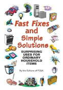 Fast Fixes and Simple Solutions Surprising Uses for Ordinary Household Items