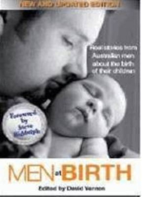 Men at Birth: Real Stories from Australian Men About the Birth of Their Children