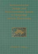 Semiconductor Design and Implementation Issues in Integrated Vehicle Electronics