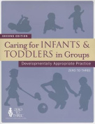 Caring for Infants and Toddlers in Groups