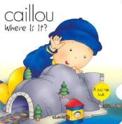 Where is It? (Caillou (Board Books)) [Board book]