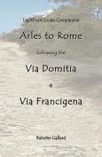 Lightfoot Companion to the Via Domitia Arles to Rome