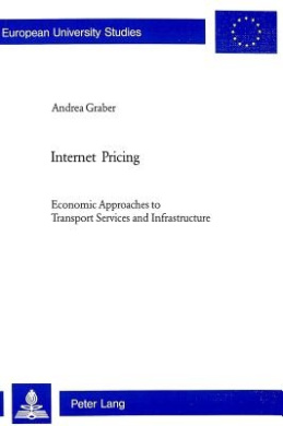 Internet Pricing: Economic Approaches to Transport Services and Infrastructure