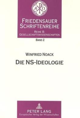 Die NS-Ideologie (Friedensauer Schriftenreihe. Reihe B, Gesellschaftswissensch)