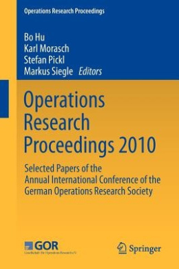 Operations Research Proceedings 2010: Selected Papers of the Annual International Conference of the German Operations Research Society (Operations Research Proceedings)
