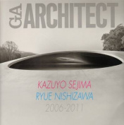 Kazuyo Sejima, Ryue Nishizawa 2006-2011 - Ga Architect