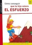 Como Conseguir Que Tu Hijo Valore El Esfuerzo  [Spanish]