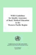 WHO Guidelines for Quality Assurance of Basic Medical Education in the Western Pacific Region