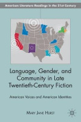 Language, Gender, and Community in Late Twentieth-century Fiction