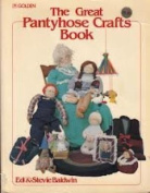 The Great Pantyhose Crafts Book