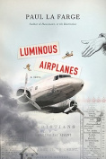 Luminous Airplanes: A Novel