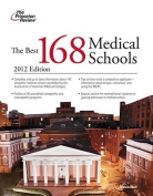 The Best 168 Medical Schools (Princeton Review