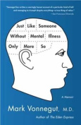 Just Like Someone Without Mental Illness Only More So