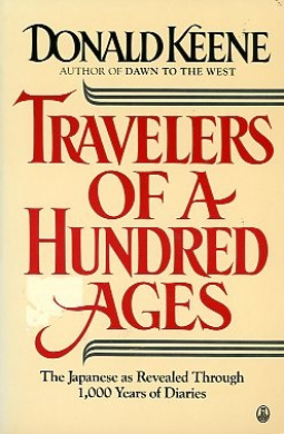 Travelers of a Hundred Ages: The Japanese as Revealed Through 1,000 Years of Diaries