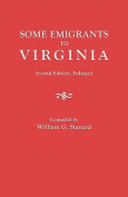 Some Emigrants to Virginia. Second Edition, Enlarged