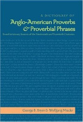A Dictionary of Anglo-American Proverbs and Proverbial Phrases Found in Literary Sources of the Nineteenth and Twentieth Centuries