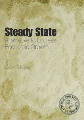 Steady State: Alternative to Endless Economic Growth