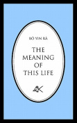 The Meaning of This Life