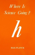 Where is Science Going?