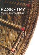 Basketry: Making Human Nature