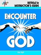 Encounter God Retreat & Instructor's Guide