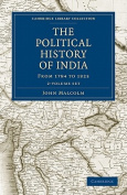 The Political History of India, from 1784 to 1823 2 Volume Set