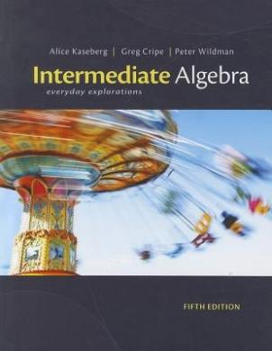 Intermediate Algebra: Everyday Explorations