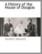 A History of the House of Douglas