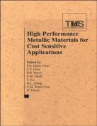 High Performance Metallic Materials for Cost Sensitive Applications